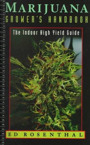 Marijuana Grower's Handbook: The Indoor High Yield Medical Cultivation Guide