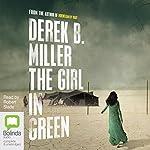 The Girl in Green | Derek B. Miller