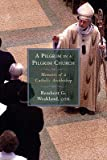 img - for A Pilgrim in a Pilgrim Church: Memoirs of a Catholic Archbishop book / textbook / text book