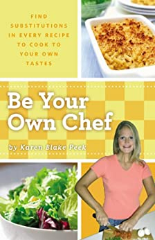 Be Your Own Chef Cookbook by [Peek, Karen]