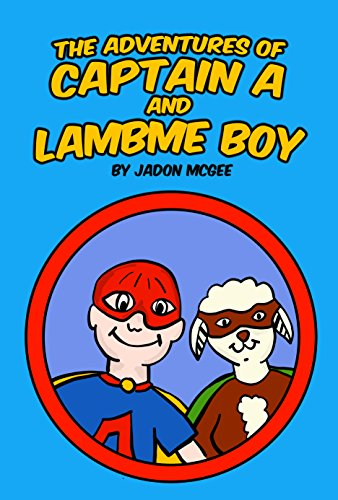 (The Adventures of Captain A and Lambme Boy)