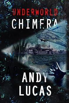 UNDERWORLD: Chimera (Ian Flyn novels Book 1) by [Lucas, Andy]