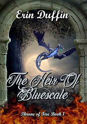 The Heir of Bluescale: Includes a free offer for another story from the dragon realm (Throne of Fire Book 1)