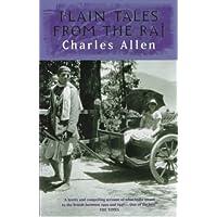 Plain Tales From The Raj: Images of British India in the 20th Century: Images of British India in the Twentieth Century