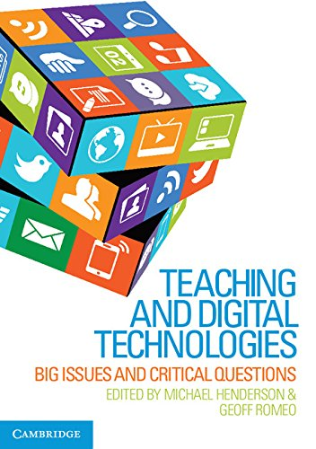Download Teaching and Digital Technologies: Big Issues and Critical Questions Pdf