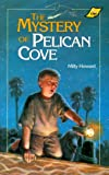 The Mystery of Pelican Cove, Milly Howard, 0890847118