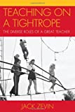 Teaching on a Tightrope, Jack Zevin, 1607095890