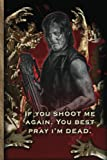 If You Shoot Me Again - Daryl Dixon - The Walking Dead Journal Notebook: The Walking Dead Lined Journal A4 Notebook, for school, home, or work, 150 ... x 9
