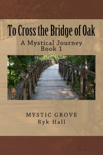 To Cross the Bridge of Oak (Crossing the Mystical Bridges Book 1)