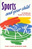Sports and Your Child, Frank L. Smoll, 1886346054