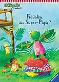 Fridolin, der Super-Papa? (Fridolin Frosch)