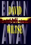 Blown Away, David Wiltse, 0399142088