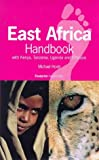 East Africa Handbook: With Kenya, Tanzania, Uganda And...