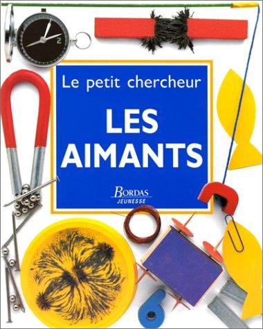 Les aimants Relié – 1 mars 1993 Neil Ardley Bordas Editions 2040194401 Aimants - Expériences
