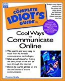The Complete Idiot's Guide to Cool Ways to Communicate Online, Preston Gralla, 0789722550