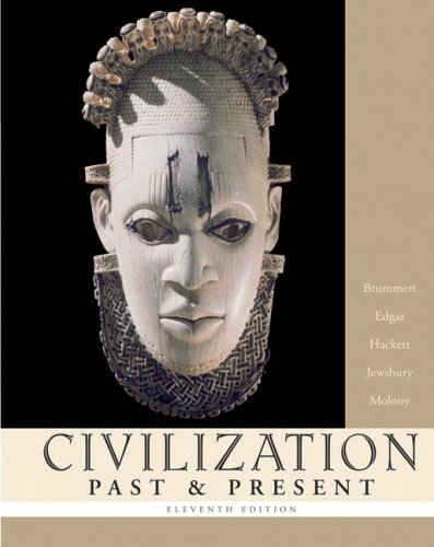 Civilization Past & Present, Combined Volume (11th Edition) (MyHistoryLab Series)