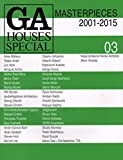 GA HOUSES SPECIAL 03 MASTERPIECES 2001-2015