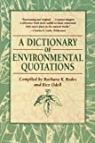 img - for A Dictionary of Environmental Quotations book / textbook / text book