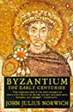 Byzantium: The Early Centuries by John Julius Norwich front cover