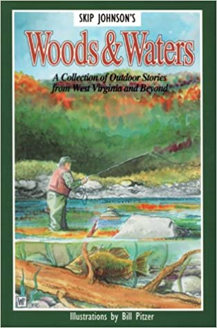Book Woods and Waters: A Collection of Outdoor Stories From West Virginia and Beyond