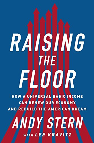 Amazon raising the floor how a universal basic income can raising the floor how a universal basic income can renew our economy and rebuild the fandeluxe Image collections