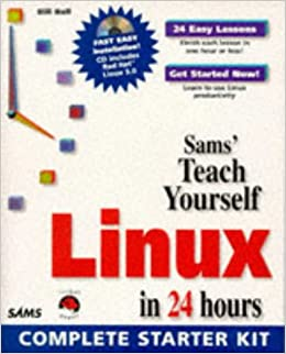 Sams' Teach Yourself Linux in 24 Hours: Bill Ball, Stephen