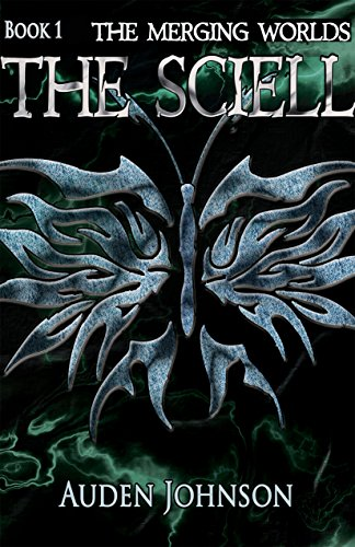 The Sciell: Book 1 (The Merging Worlds Series)
