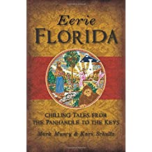 Eerie Florida: Chilling Tales from the Panhandle to the Keys