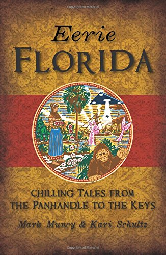 Eerie Florida: Chilling Tales from the Panhandle to the Keys ebook