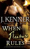 When Pleasure Rules: A Shadow Keepers Novel