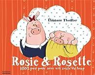 Rosie & Rosette : 100% pur porc avec un zeste de loup par Eléonore Thuillier