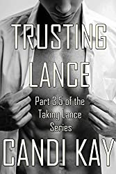 Trusting Lance: Part 3.5 of the Taking Lance Series