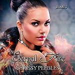 Eternal Fire: The Ruby Ring Saga, Volume 3 | Chrissy Peebles