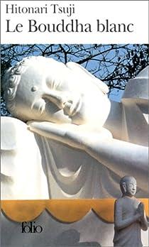 Le bouddha blanc par Tsuji