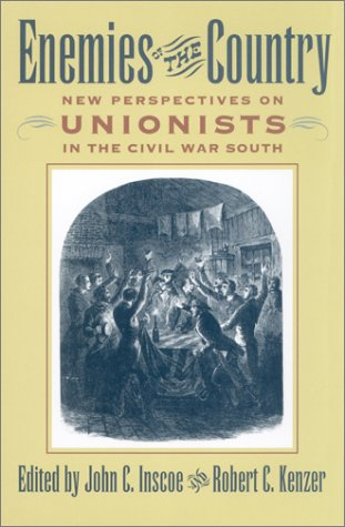 Download Enemies of the Country: New Perspectives on Unionists in the Civil War South PDF