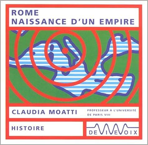 Lire en ligne Rome, naissance d'un empire (CD audio) pdf