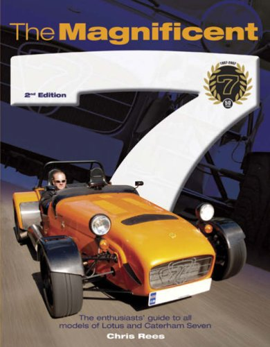 Download The Magnificent 7 (2nd Edition): The enthusiasts' guide to all models of Lotus and Caterham Seven ebook