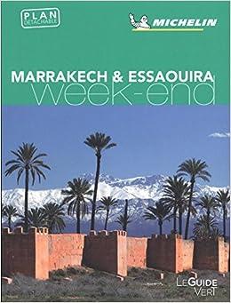 Guide Vert Weekend Marrakech Essaouira Michelin