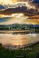 Times of Trouble Bring Rays of Joy: Thoughts of God and His Word