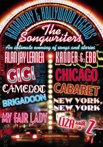 Broadway & Hollywood Legends - The Songwriters - Kander & Ebb and Alan Jay Lerner by Lance Entertainment