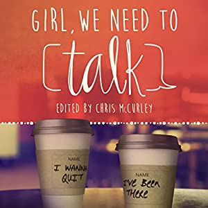 Girl, We Need to Talk Audiobook