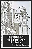 Egyptian Hieroglyph Prints: From the monuments at Thebes, Memphis and Carnac, etc.