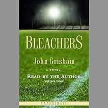 Bleachers Audiobook by John Grisham Narrated by John Grisham