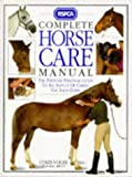 RSPCA Complete Horse Care Manual - The Essential Practical Guide to all Aspects of Caring for Your Horse