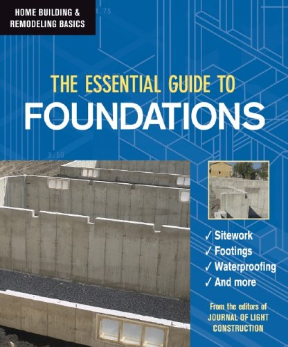 The Essential Guide to Foundations (Home Building & Remodeling Basics) (Home Building & Remodeling Basics) pdf epub