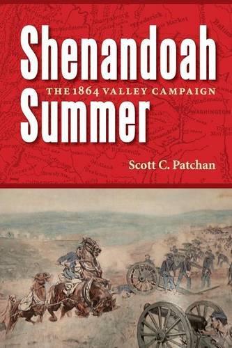 Shenandoah Summer: The 1864 Valley - Summer Campaign