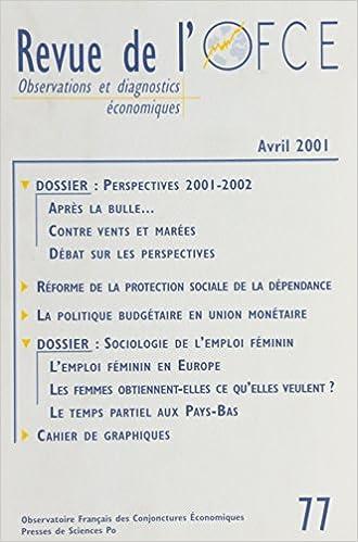 Livres téléchargeables gratuitement en ligne Revue de l'OFCE N° 77 Avril 2001 : Perspectives 2001-2002. Sociologie de l'emploi féminin in French PDF 2724629094
