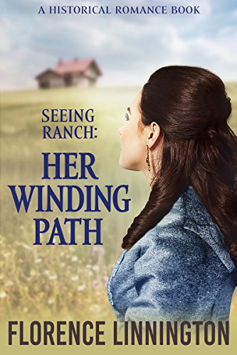 Seeing Ranch: Her Winding Path (A Historical Romance Book) cover