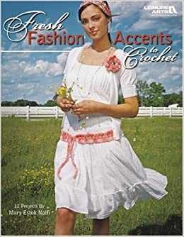 Book Fresh Fashion Accents to Crochet (Leisure Arts #4673) by Mary E. Nolfi (2006-09-01)