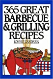 365 Great Barbeque and Grilling Recipes, Lonnie Gandara, 0060186569